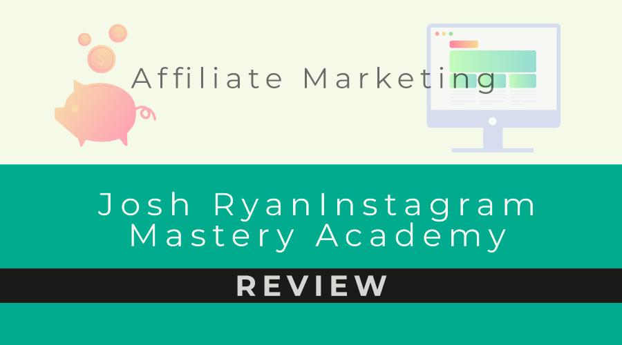 Josh Ryan Instagram Mastery Academy