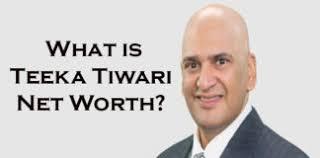 Teeka Tiwaris Net Worth